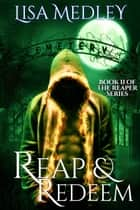 Reap & Redeem ebook by Lisa Medley