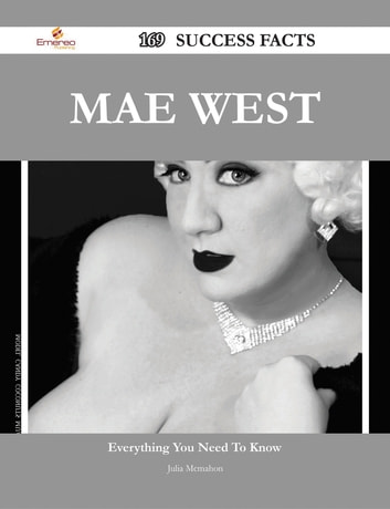 Mae West 169 Success Facts - Everything you need to know about Mae West ebook by Julia Mcmahon