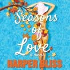 Seasons of Love - A Lesbian Romance Novel audiobook by Harper Bliss
