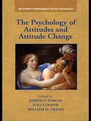 The Psychology of Attitudes and Attitude Change ebook by Joseph P. Forgas,Joel Cooper,William D. Crano