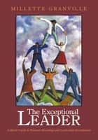 The Exceptional Leader ebook by Millette Granville