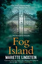 Fog Island: A terrifying thriller set in a modern-day cult (Fog Island Trilogy, Book 1) ebook by Mariette Lindstein