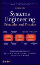 Systems Engineering Principles and Practice ebook by Alexander Kossiakoff, William N. Sweet, Steven M. Biemer,...