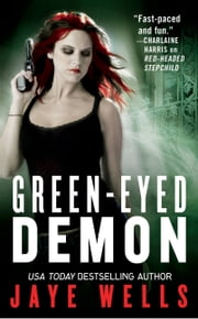 Green-Eyed Demon ebook by Jaye Wells