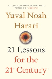 21 Lessons for the 21st Century ebook by Yuval Noah Harari