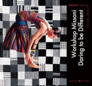Workshop Missoni. Daring to be Different - Exhibition catalogue Estorick Collection of Modern Italian Art (London) ebook by Paola Noè,Maurizio Bortolotti,Caroline Cox,Roberta Cremoncini,Ali Kazma,Maggie Norden