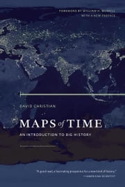 Maps of Time - An Introduction to Big History ebook by David Christian