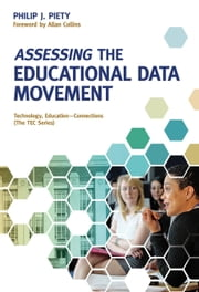 Assessing the Educational Data Movement ebook by Philip J. Piety