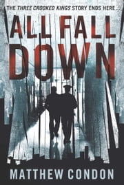 All Fall Down ebook by Matthew Condon