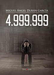 4.999.999 ebook by Miguel Ángel  Duran  García