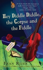 Hey Diddle Diddle, the Corpse and the Fiddle - A Callie Parrish Mystery ebook by Fran Rizer