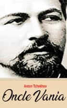 Oncle Vania ebook by Anton Tchekhov