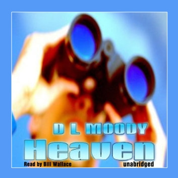 Heaven audiobook by Dwight L. Moody