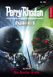 Perry Rhodan Neo 188: Die Bestie in mir - Staffel: Die Allianz ebook by Kai Hirdt