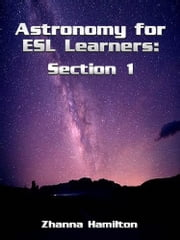 Astronomy for ESL Learners: Section 1 ebook by Zhanna Hamilton