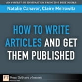 How to Write Articles and Get them Published ebook by Natalie Canavor,Claire Meirowitz