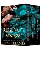 Regency Romps - Books 1, 2, 3. Rogues, Spies and Lords of Honor ebook by Cerise DeLand