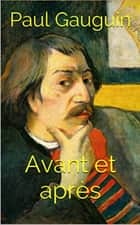 Avant et après ebook by Paul Gauguin