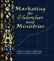 Marketing for Churches and Ministries ebook by William Winston,Robert E Stevens,David L Loudon