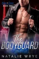 The Bodyguard ebook by Natalie Wrye