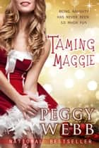Taming Maggie ebook by Peggy Webb