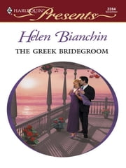 The Greek Bridegroom ebook by Helen Bianchin