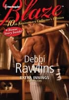 Extra Innings: Extra Innings\In His Wildest Dreams ebook by Debbi Rawlins
