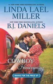 Cowboy Homecoming - A 2-in-1 Collection ebook by Linda Lael Miller, B.J. Daniels