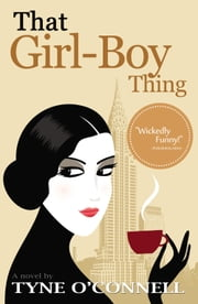That Girl-Boy Thing ebook by Tyne O'Connell