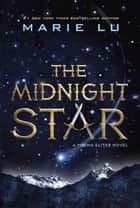 The Midnight Star ebook door Marie Lu