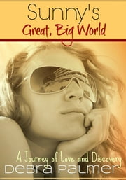 Sunny's Great, Big World - A Journey of Love and Discovery ebook by Debra Palmer