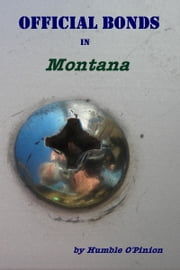 Official Bonds in Montana ebook by Humble O'Pinion