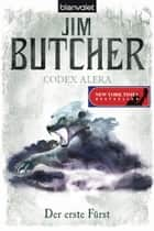 Codex Alera 6 - Der erste Fürst ebook by Jim Butcher, Maike Claußnitzer