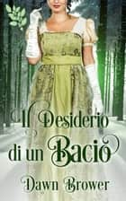 Il Desiderio di un Bacio Ebook di Dawn Brower