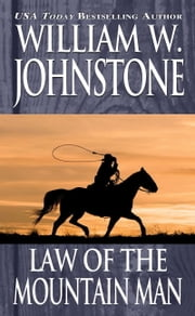 Law of the Mountain Man ebook by William W. Johnstone