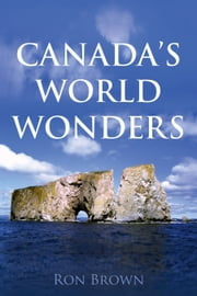 Canada's World Wonders ebook by Ron Brown