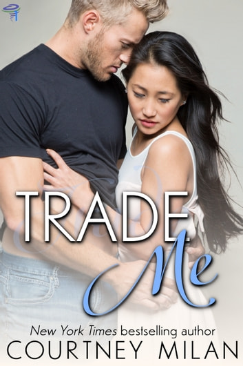 Trade Me ebook by Courtney Milan
