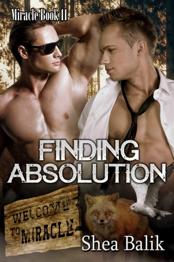 Finding Absolution, Miracle 11 ebook by Shea Balik