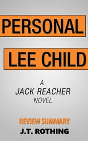 Personal by Lee Child - Review Summary ebook by J.T. Rothing