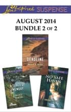 Love Inspired Suspense August 2014 - Bundle 2 of 2 - An Anthology 電子書籍 by Valerie Hansen, Maggie K. Black, Virginia Vaughan