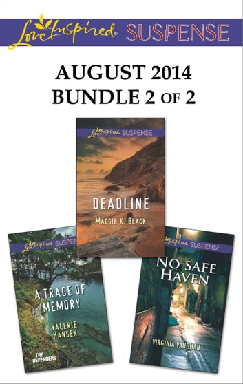 Love Inspired Suspense August 2014 - Bundle 2 of 2 - A Trace of Memory\Deadline\No Safe Haven ebook by Valerie Hansen,Maggie K. Black,Virginia Vaughan