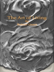The Art of Living ebook by Robert Grant