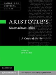 Aristotle's Nicomachean Ethics - A Critical Guide ebook by Jon Miller