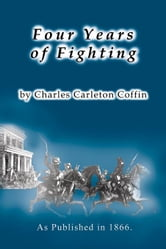 Four Years of Fighting ebook by Coffin, Charles Carleton