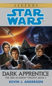 Dark Apprentice: Star Wars (The Jedi Academy) ebook by Kevin Anderson