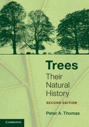 Trees - Their Natural History ebook by Peter A. Thomas
