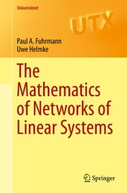 The Mathematics of Networks of Linear Systems ebook by Paul Fuhrmann,Uwe Helmke