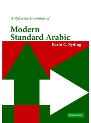 A Reference Grammar of Modern Standard Arabic ebook by Karin C. Ryding