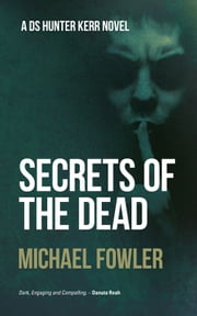Secrets of the Dead ebook by Michael Fowler