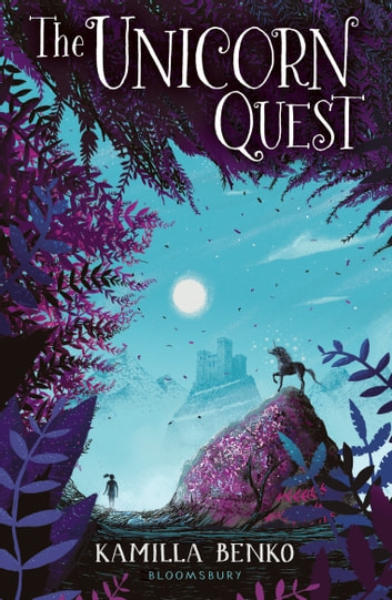 The Unicorn Quest ebook by Kamilla Benko